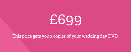 £599 including 3 copies of your wedding DVD